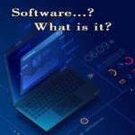 What is Software and Different Types of Software with their Explanation.
